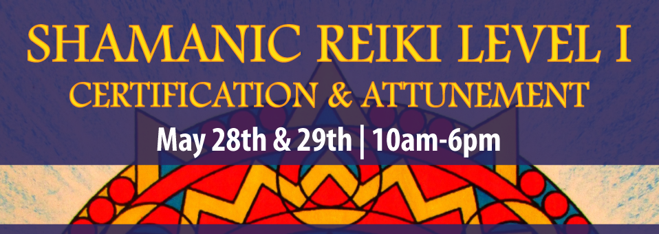 Shamanic Reiki Level 1 Certification and Attunement