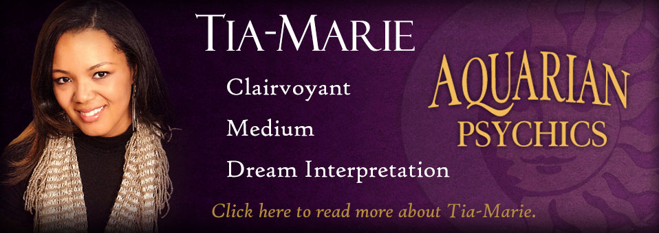 Tia Marie Clairvoyant Medium Dream Interpretation