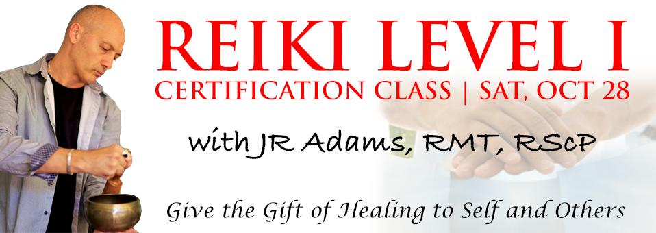 Reiki Level I Certification October 28 2017 with JR Adams