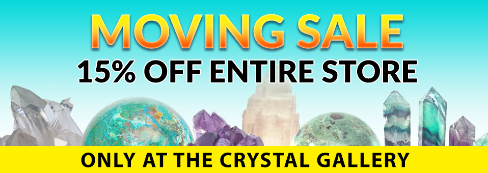 Crystal Gallery Moving Sale 15%