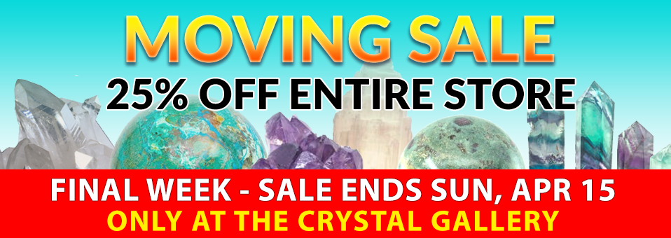 Crystal Gallery Moving Sale - 25% off entire store, ends Sun, Apr 15