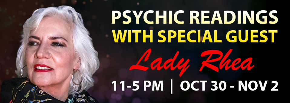 Psychic Readings with Lady Rhea, The Witch Queen of New York City | October 30 - November 2