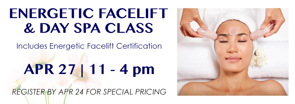 Energetic Facelift and Day Spa Certification Apr 27 2019