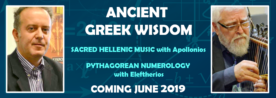 Ancient Greek Wisdom Sacred Hellenic Music with Apollonios Pythagorean Numerology with Eleftherios Coming June 2019