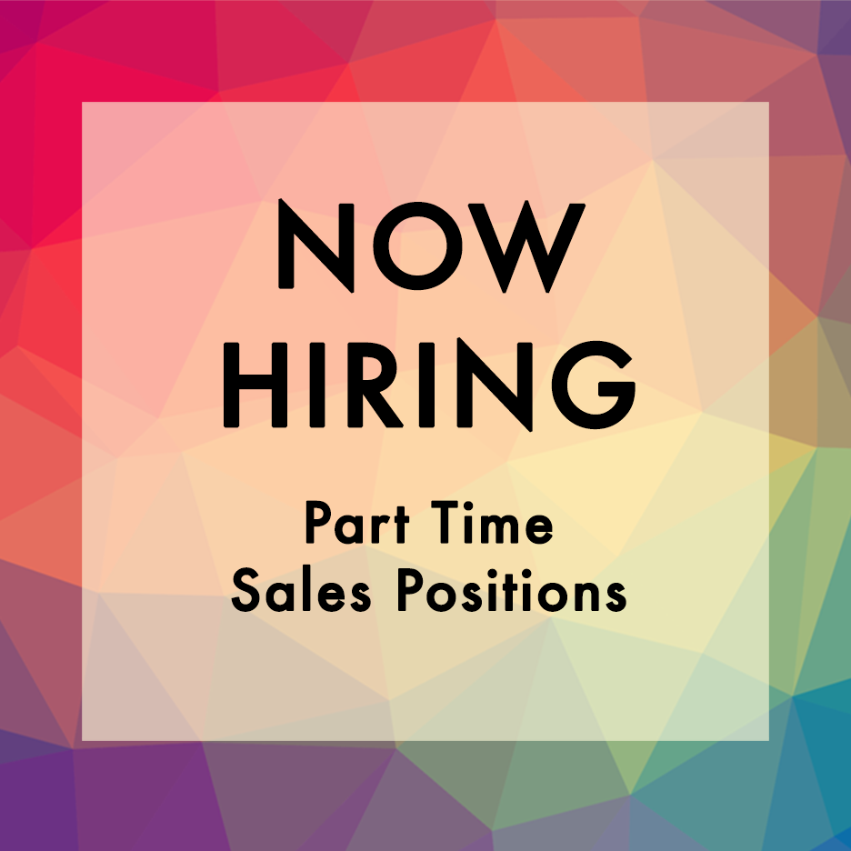 Now Hiring Part Time Sales Positions