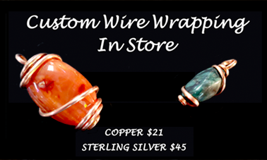 Custom Wire Wrapping In-Store | Copper $21 | Silver $45