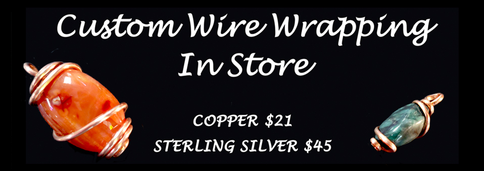 Custom Wire Wrapping In Store | Copper $21, Sterling Silver $45