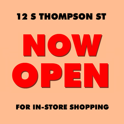 12 S Thompson St Now Open For In-Store Shopping