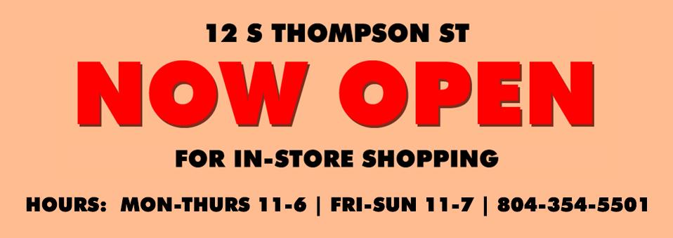 12 S Thompson St Now Open for In-Store Shopping | Hours: Mon-Thurs 11-6, Fri-Sun 11-7