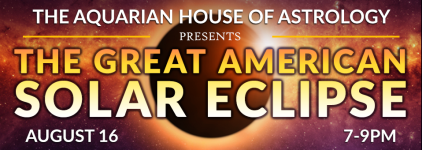 Aquarian House of Astrology Total Solar Eclipse